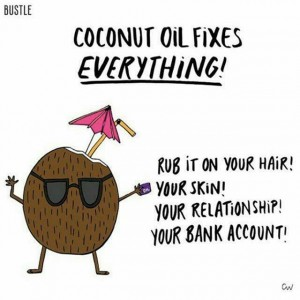 Basicallycoconut oil for President!!