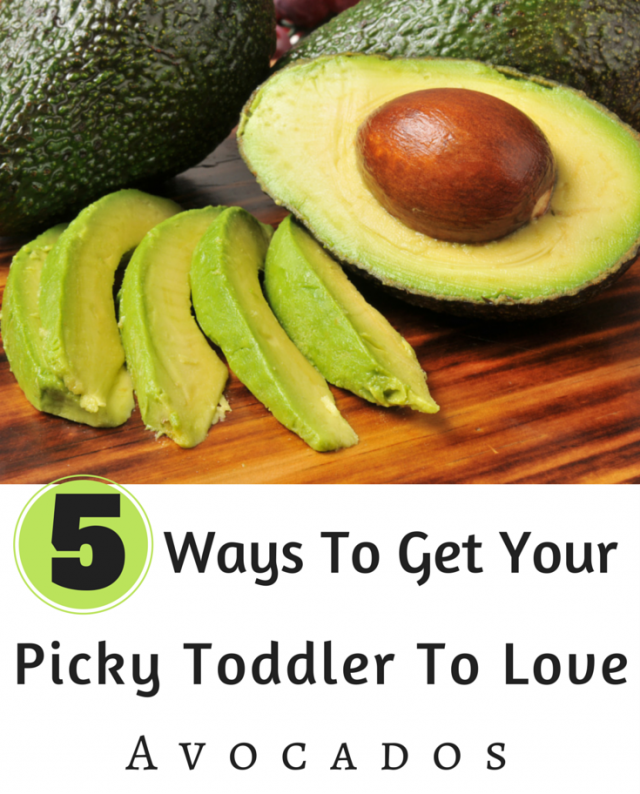 Ways To Get Your Picky Toddler To Love Avocado