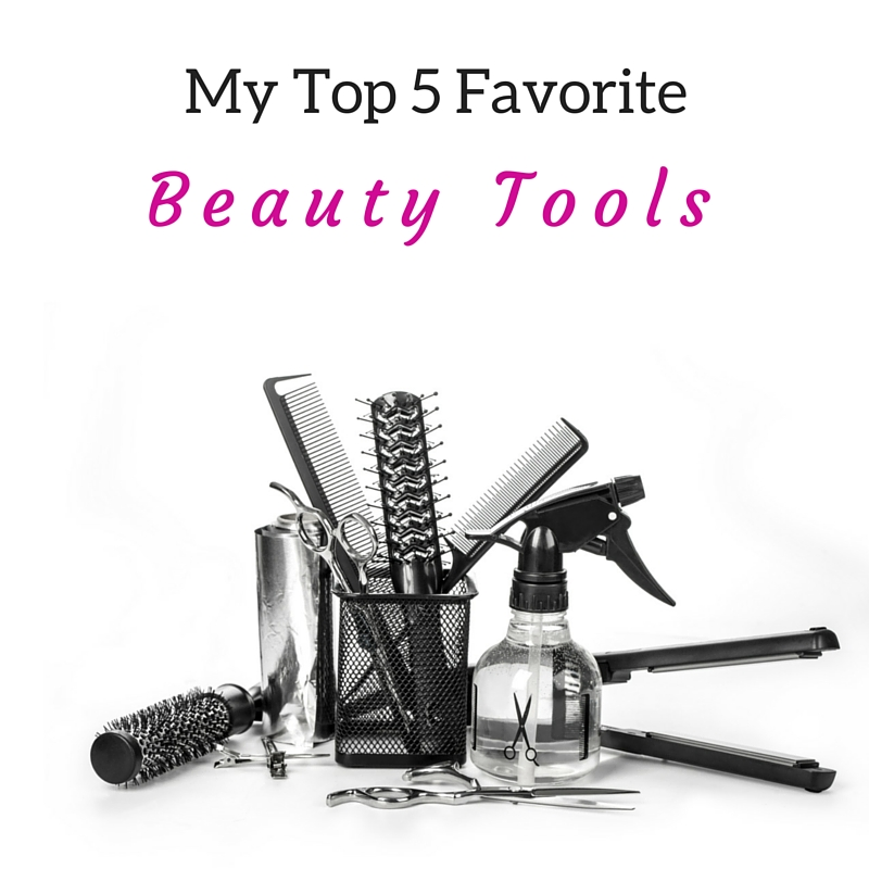 My Top 5 Favorite Beauty Tools