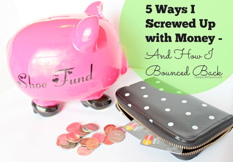 5 Ways I Screwed Up with Money.png